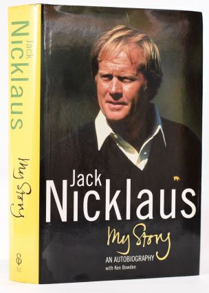 My Story. Jack Nicklaus, Ken Bowden