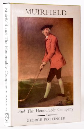 Muirfield and the Honourable Company. George Pottinger