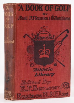 A Book of Golf: Imperial Athletic Library. E. F. Benson, E. H. Miles