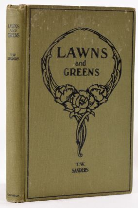Lawns and Greens. T. W. Sanders