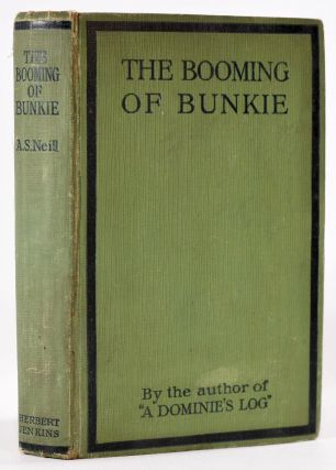 The Booming of Bunkie. A. S. Neill