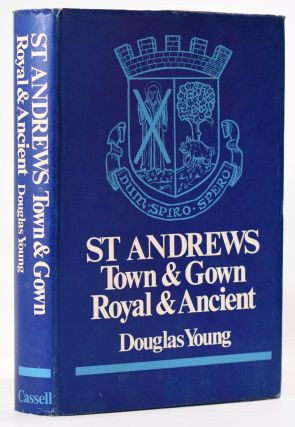 St. Andrews Town & Gown Royal and Ancient. Douglas Young
