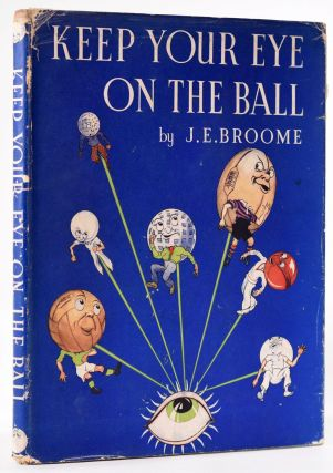 Keep your eye on the Ball. J. E. Broome, artist