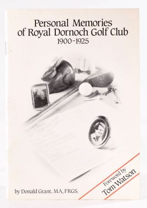 Personal Memories of Royal Dornoch Golf Club 1900 - 1925. Donald Grant