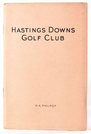 Hastings Downs Golf Club. Official Handbook. Geo. A. Philpot