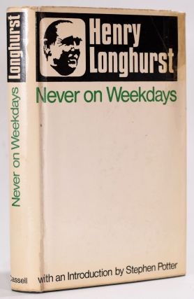 Never on Weekdays. Henry Longhurst