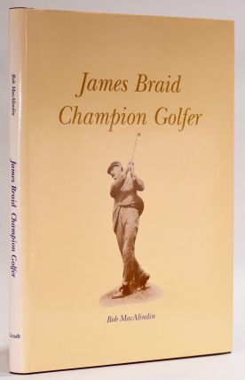 James Braid Champion Golfer. Bob MacAlindin