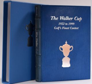 The Walker Cup 1922 to 1999 Golf's Finest Contest. Gordon G. Simmonds