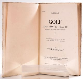 Golf and How to Play It; Being a Treatise with Hints (words of wisdom)