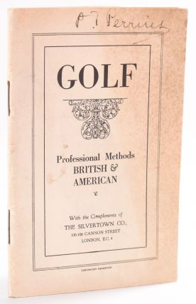 Golf: Professional Methods British & American.; Illustrated with special photographs of George...