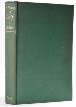 A History of Golf. Robert H. K. Browning