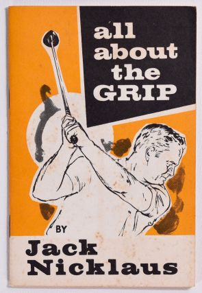 All about the Grip. Jack Nicklaus