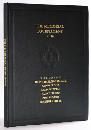 The Memorial Tournament 2006 Honoring Sir Michael Bonallack, Charlie Coe, Lawson Little, Henry...