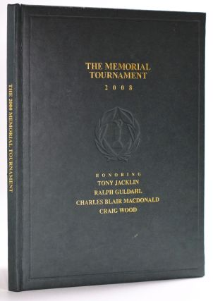 The Memorial Tournament 2008 Honoring Tony Jacklin, Ralph Guldahl, Charles Blair MacDonald, Craig...