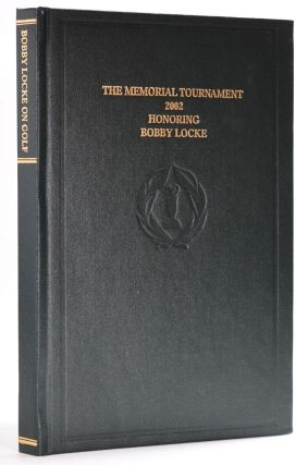 Bobby Locke on Golf (The Memorial Tournament); The 'Jack Nicklaus' Memorial Tournament 2002....