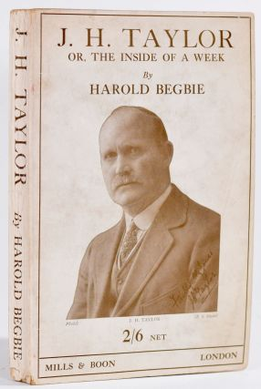 J.H. Tayor or The Inside of a Week. Harold Begbie