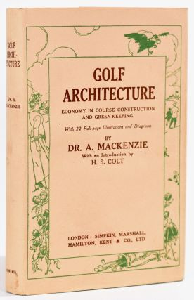 Golf Architecture: Economy in Course Construction and GreenKeeping (Original Jacket and...