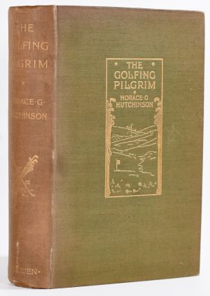 The Golfing Pilgrim. Horace G. Hutchinson