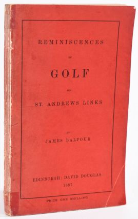 Reminiscences of Golf. James Balfour