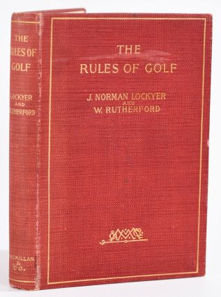 The Rules of Golf: being the St. Andrews rules for the game, codified and annotated. Joseph...