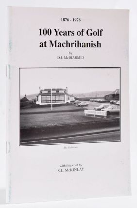 100 Years of Machrihanish 1876-1976