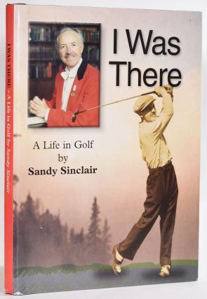 I was There; A Life in Golf