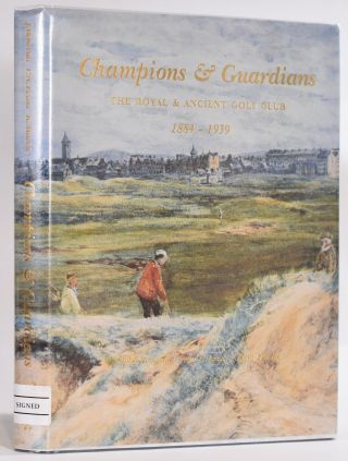 Champions & Guardians, The Royal and Ancient Golf Club 1884-1939