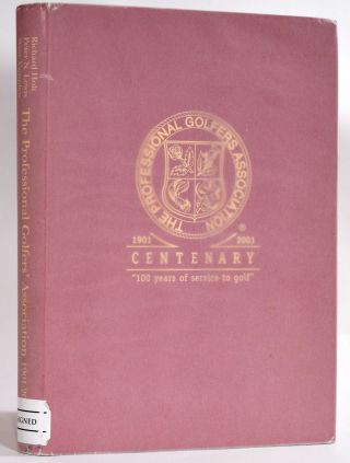 The Professional Golfers' Association 1901-2001; One hundred years of service to golf